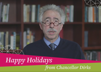Happy Holidays from Chancellor Dirks